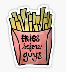 Fries Before Guys Watercolor Sticker