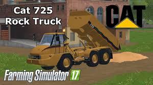 100 Rock Truck Farming Simulator 2017 CAT 725 ROCK TRUCK Mod Review YouTube
