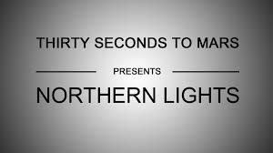 30 Seconds To Mars Northern Lights Lyrics