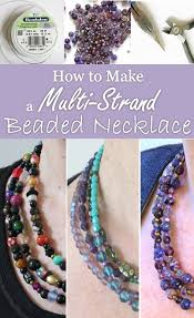 Its Easy To Make A Multi Strand Beaded Necklace