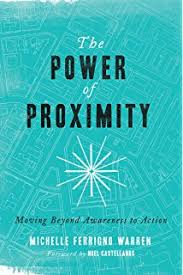 The Power Of Proximity Moving Beyond Awareness To Action
