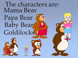 4 Mama Bear Papa Baby The Characters Are Goldilocks