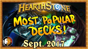 hearthstone most popular decks sept 2017 the monthly meta youtube