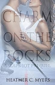 Charm On The Rocks A Slapshot Prequel By Heather C Myers