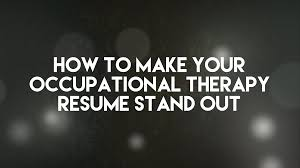 How To Make Your OT Resume Stand Out