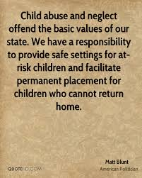 Child Abuse And Neglect Offend The Basic Values Of Our State We Have A Responsibility