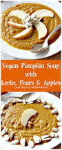 Pumpkin Bisque Recipe Vegan by Vegan Pumpkin Soup With Leeks Pears And Apples Can U0027t Stay Out