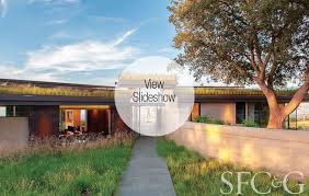 Architect Noel Cross And Landscape Firm Strata Architecture Created A Eco Friendly Home For High In The Los Altos