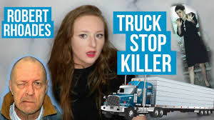 100 Truck Stop Killer The Truck Stop Killer Robert Rhoades SOLVED CASE Alaina YouTube