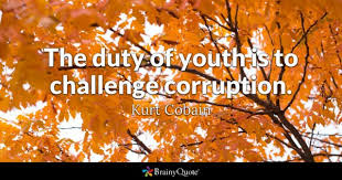 The Duty Of Youth Is To Challenge Corruption