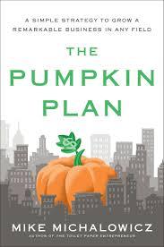 Pumpkin Plan: Amazon.co.uk: Mike Michalowicz: 9781591844884: Books