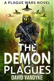 The Demon Plagues Alien Invasion 1 Plague Wars Series Book 6