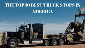 THE TOP 10 BEST TRUCK STOPS IN AMERICA — AXE Trailers Decker Truck Line Peterbilt 389 1600 Flickr Free Bbq Dat Best Stops For Truck Drivers Breaker 5 Of The Stops In Western United Jubitz Travel Center Stop Portland Or Oregon Truckstop Youtube Coolest Us Alltruckjobscom Ponderosa Lounge Country Bar Ankrum Trucking Tire Retreading Groupon Fleet Services Account Sign Up