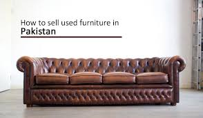 How to sell used furniture in Pakistan