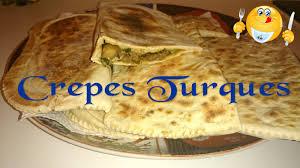 cuisine turc facile crèpes turques recette simple et rapide
