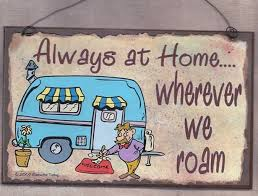 Always At Home Wherever We Roam Camping CAMPER RV Travel Trailer SIGN Funny 8 X 5