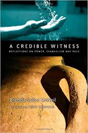 A Credible Witness Reflections On Power Evangelism And Race Brenda Salter McNeil Tony Campolo 9780830834822 Amazon Books
