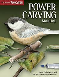 power carving manual tools techniques and 16 all time favorite