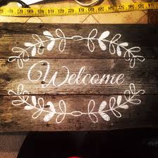 Welcome Sign Rustic Barn Wood Made With Cricut Explore Font Is Great Vibes