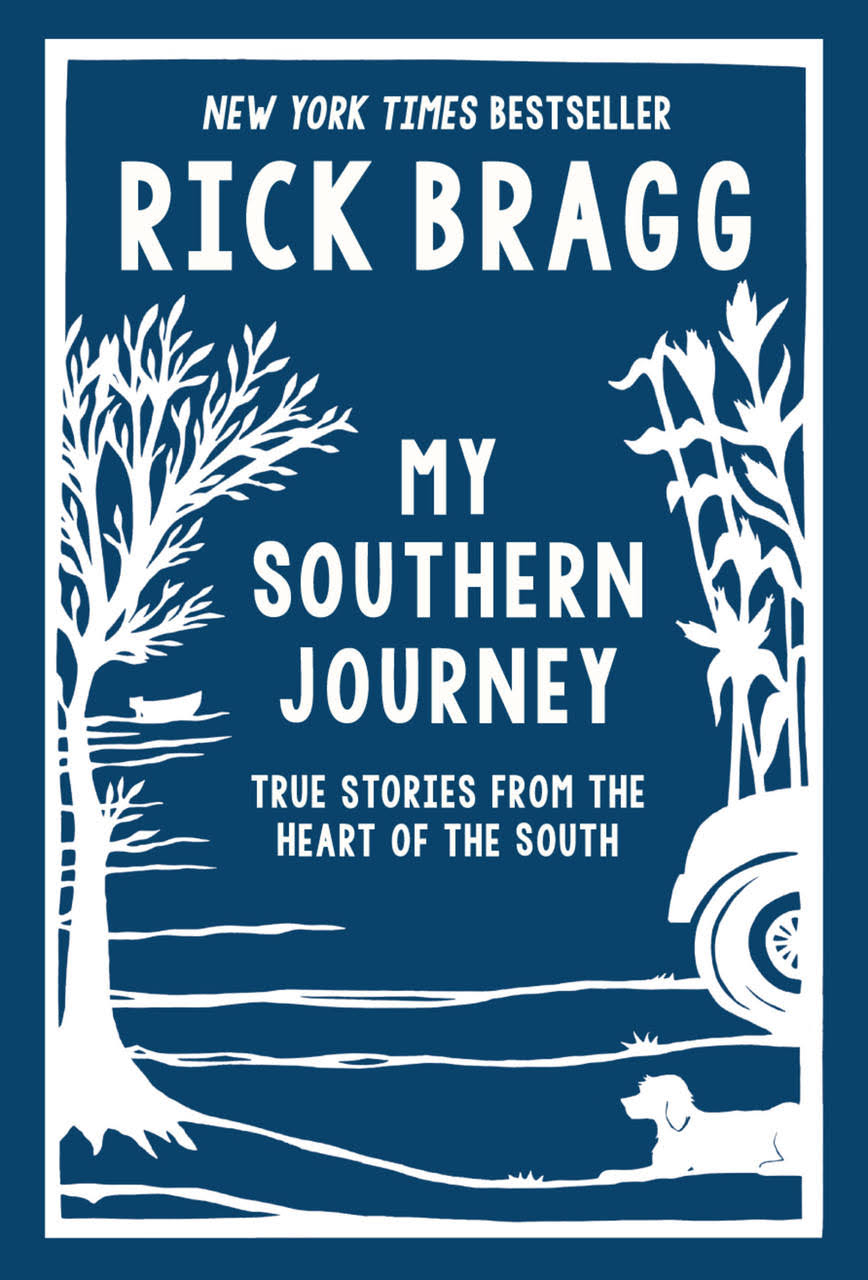 My Southern Journey: True Stories from the Heart of the South - Rick Bragg