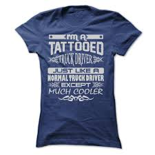 TATTOOED TRUCK DRIVER - AMAZING T SHIRTS Amazoncom Truck Driver Shirt Behind Every Tow T Once A Trucker Always Trucker_ Ateezonstore Crazy Girl Logbook Gift Wife Best Ever Tshirt My Cool Tshirt Truck Driver Asphalt Cowboy Front Tattooed Truck Driver Amazing Shirts Tshirt Ebay Trucking Title Is This What An Awesome Looks Like High Quality Warning To Avoid Injury Do Not Tell Me How