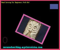 Beginners Wood Carving Sets Uk by Wood Carving For Beginners Patterns 111132 Woodworking Plans And