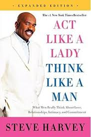 Act Like A Lady Think Man Expanded Edition What Men Really