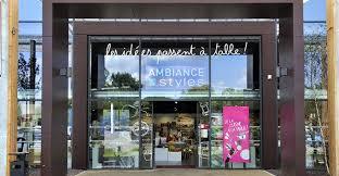 le ambiance et style ambiance et styles toulouse centre commercial rouffiac