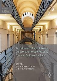 Scandinavian Penal History Culture And Prison Practice