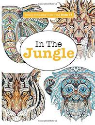 Really Relaxing Colouring Book 17 In The Jungle Volume RELAXING