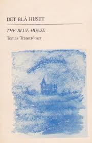 The Blue House By Tomas Transtromer 1987
