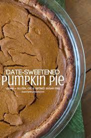 Pumpkin Pie Sweetened Condensed Milk by Date Sweetened Vegan Pumpkin Pie Oil Gluten U0026 Refined Sugar Free