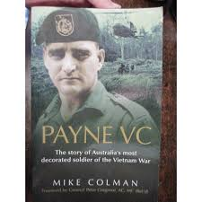 Most Decorated Soldier Vietnam by Vietnam War Book Payne Vc Aattv By Colman Australian Military Book