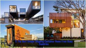 100 Container Dwellings 11 The Best Unique Shipping Homes From Many Countries