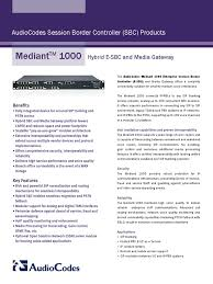 Mediant 1000 Hybrid E-SBC And Media Gateway Datasheet (1 ... Get A Robust Sbc Solution Developed In Opensips Pdf Pdf Archive Products From Pulse Supply Inractivate Your Knowledge Exploregate Digitalk Voip Peering Webinar 9 Dec 2010 On Vimeo Sip Intercom Malaysia Your One Stop Center For Ippbx Pbx Remote Office Cnection Without Vpn Sangoma Session Border Controllers Telonline Boost Productivity With Business Media5 Cporation Mediacore Smart Sms Platform Olga Pusoitova Q21 Controller Genband About Us Beskomcoid