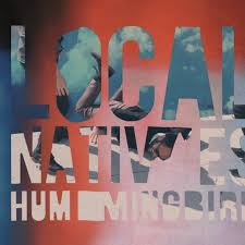 premature evaluation local natives hummingbird stereogum