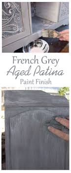 Create A Gorgeous French Grey Aged Patina Finish I Love This Beautiful Furniture Painting Technique