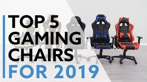 5 Best Gaming Chairs For 2019