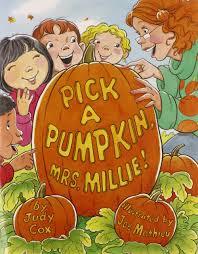 Pumpkin Books For Toddlers by Pick A Pumpkin Mrs Millie Judy Cox Joe Mathieu 9780761455738
