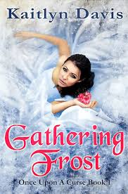 YA Bound Book Tours Is Organizing A Blog Tour For Gathering Frost Once Upon Curse 1 By Kaitlyn Davis This Will Run From February 23rd To March