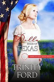 Della Bride Of Texas American Mail Order Brides Series Book 28 By