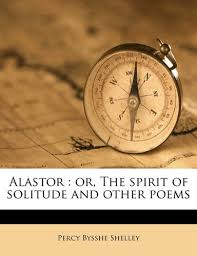Alastor Or The Spirit Of Solitude And Other Poems Percy Bysshe Shelley 9781176171466 Amazon Books