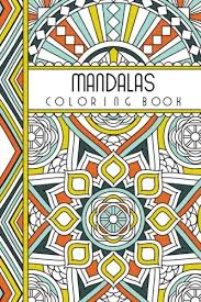 Mandalas 4 X 6 Pocket Coloring Book Featuring 75 For