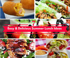 7 Easy And Delicious Summer Lunch Ideas