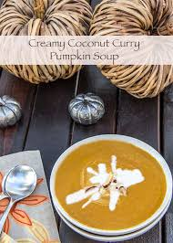 Thai Pumpkin Curry Soup Recipe by Creamy Curry Pumpkin Soup The Scrumptious Pumpkin