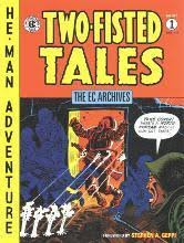 The Ec Archives Two Fisted Tales Vol 1