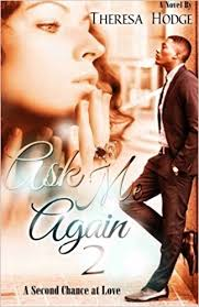 Ask Me Again 2 Second Chance Volume Theresa Hodge 9780692310847 Amazon Books
