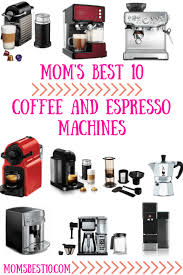 Moms Best 10 Coffee And Espresso Machines Of 2018