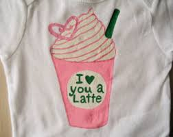 Starbucks Frappuccino Infant BodysuitI Love You A LatteStrawberries N Cream Baby Girl Shower Gift Lovers