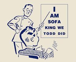 sofa king we todd did sayings hereo sofa